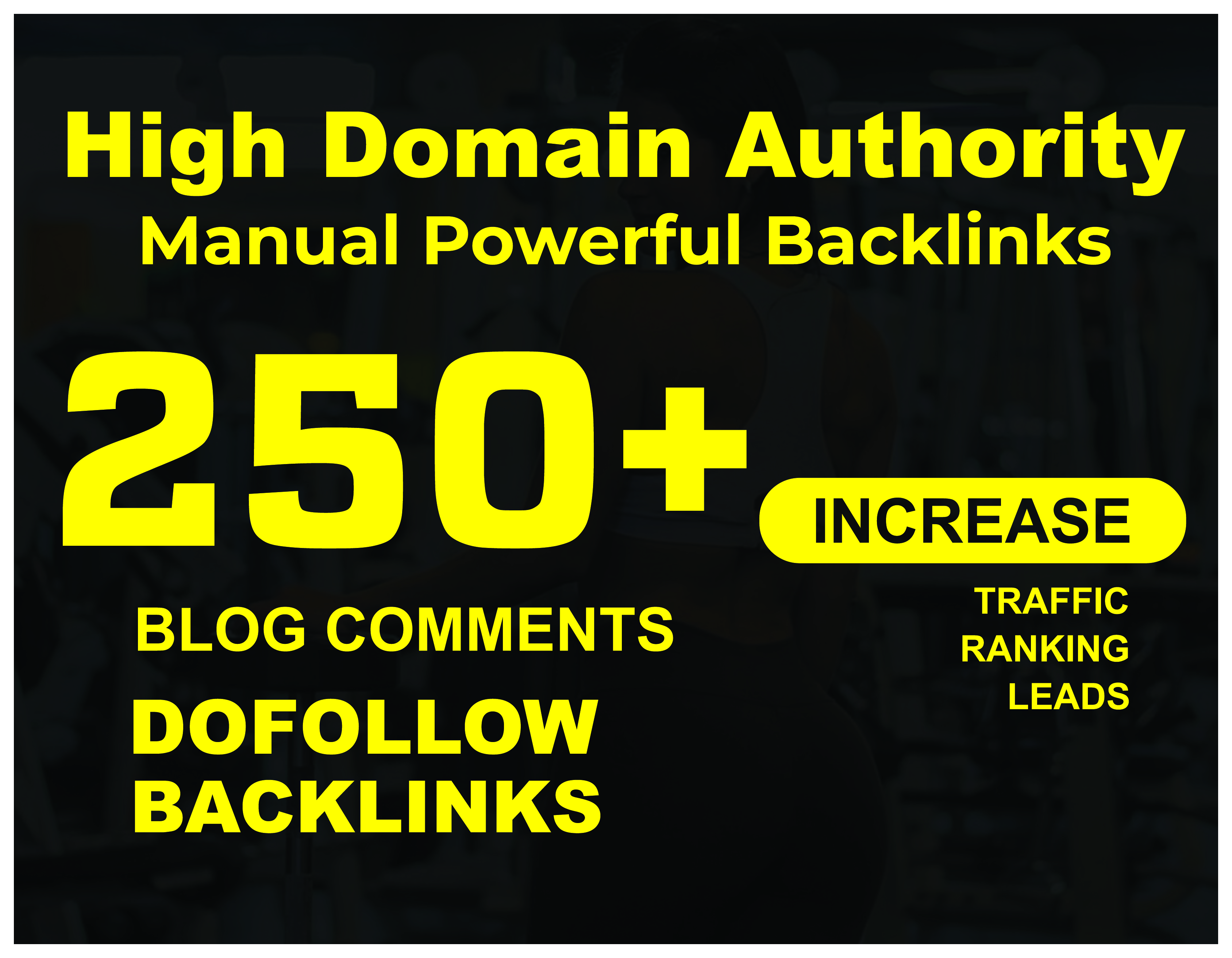 I will Do 250+ MANUAL Powerful Dofollow Blog comment Backlinks For Google Ranking