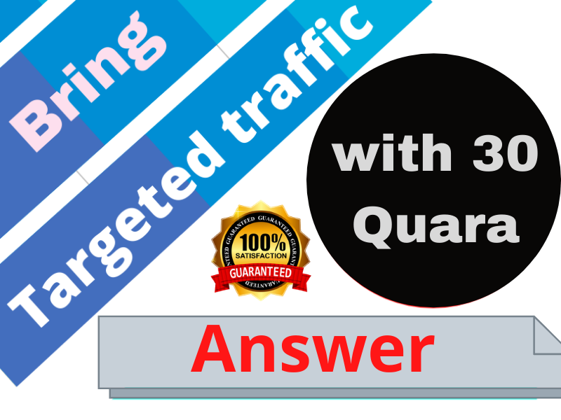 I Will Give Targeted Traffic with 30 High Quality Quora Answers