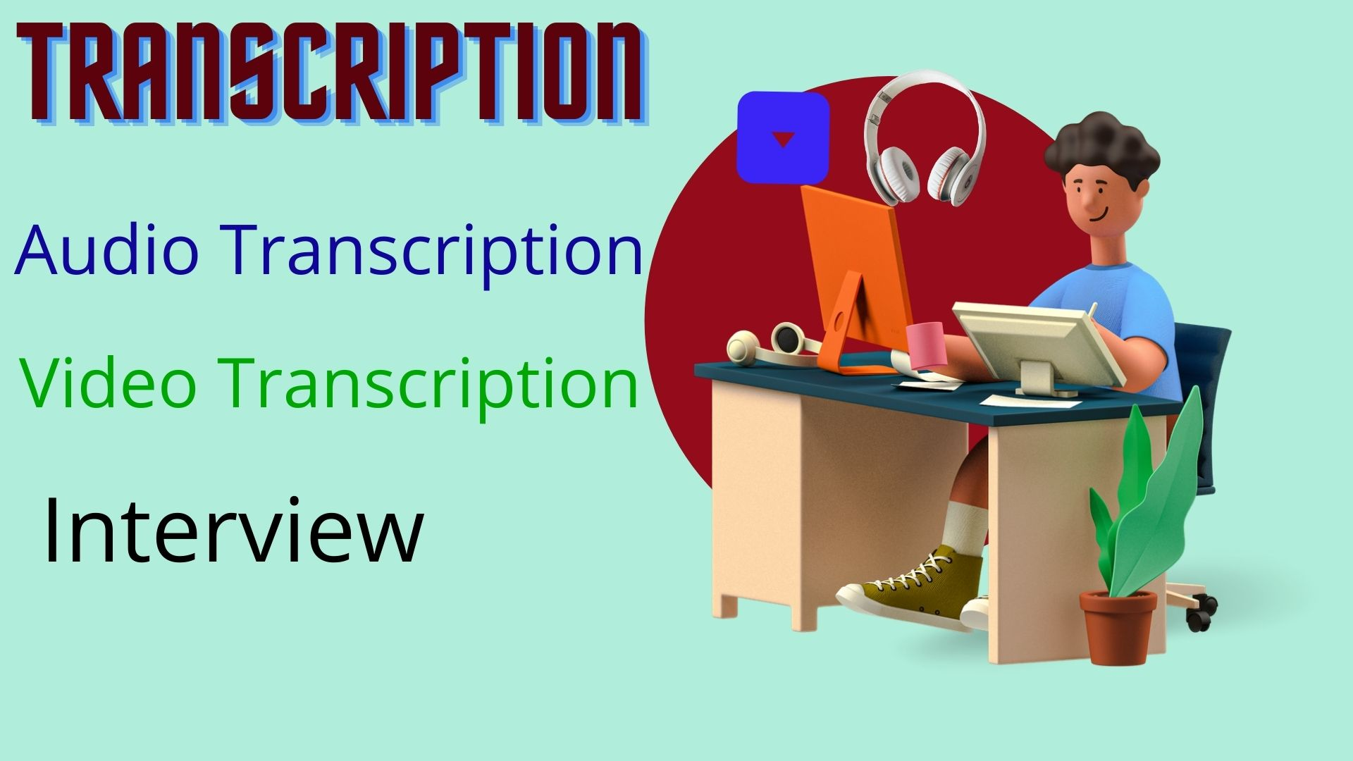 Provide Any High Quality Audio,  Video Transcription For You