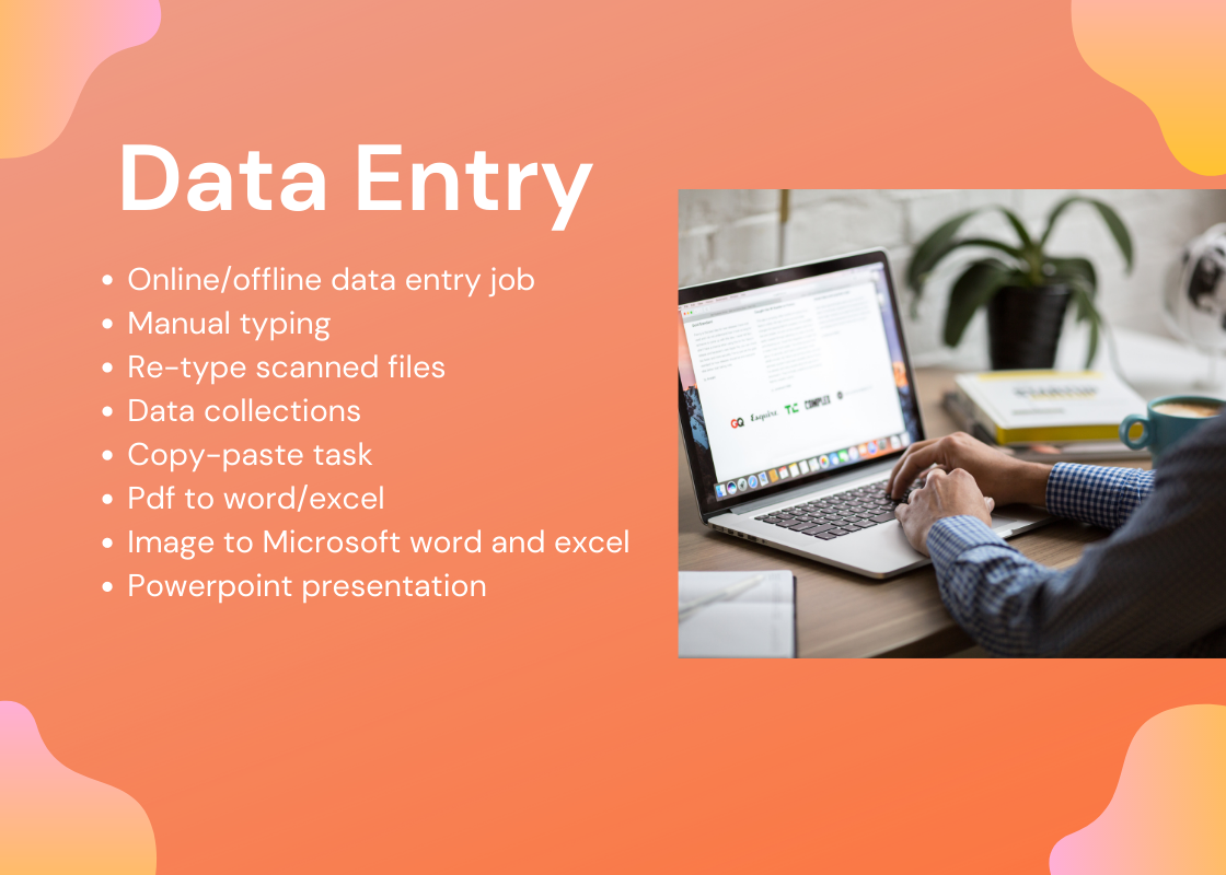 Will do Data entry from any Kind of data.