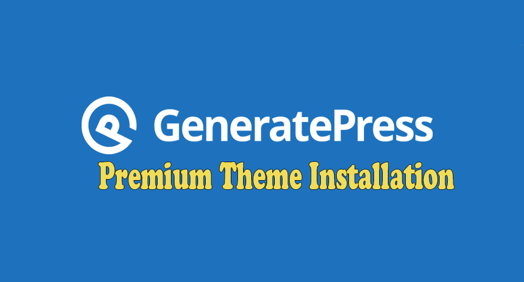 install generatepress premium wordpress theme