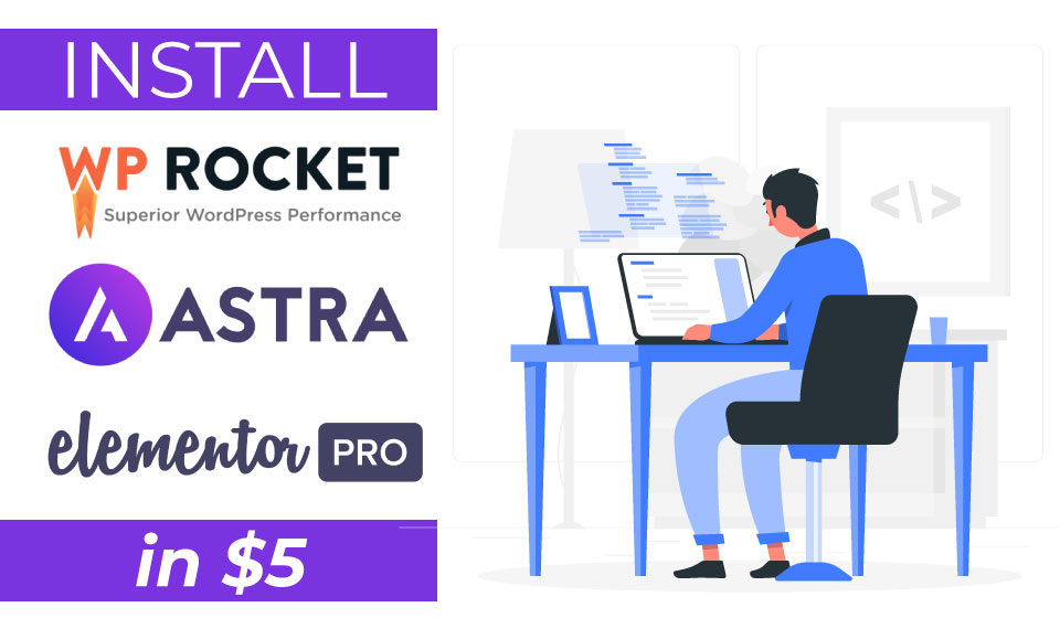 install wp rocket,  astra pro,  elementor pro on your wordpress website