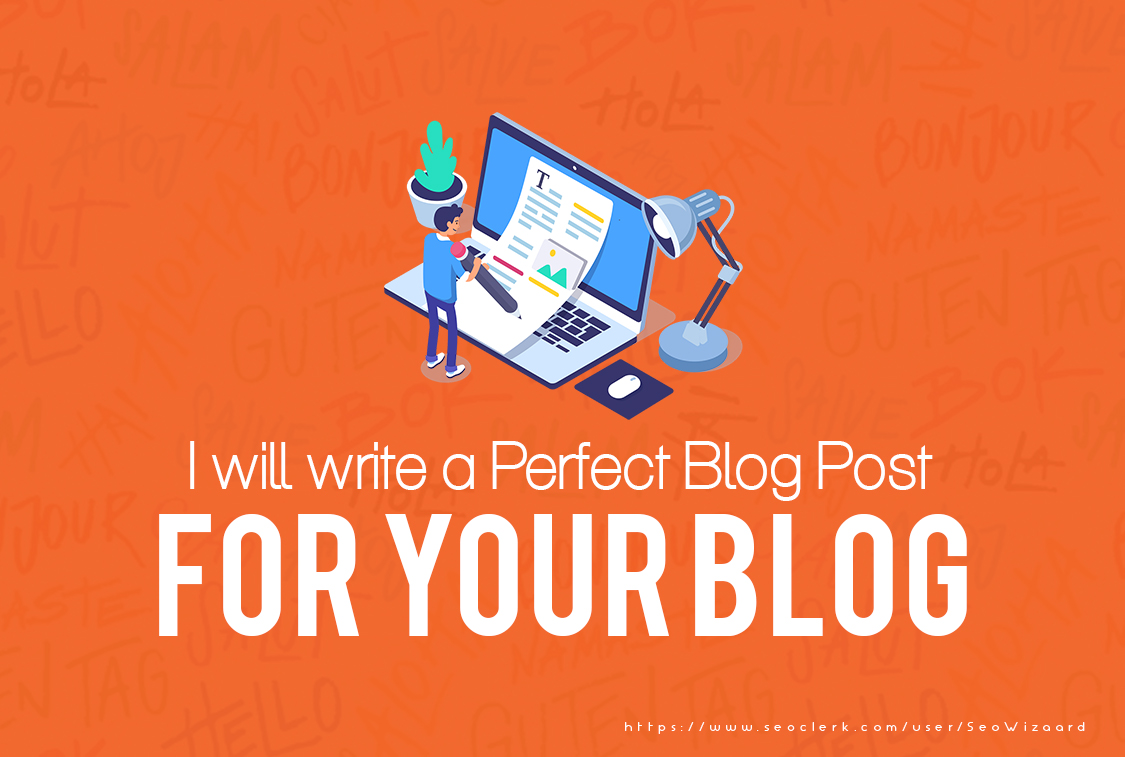 I will write a perfect blog post