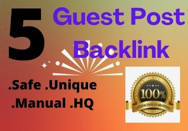 I will write and publish 5 high quality guest post on websites high domain authority