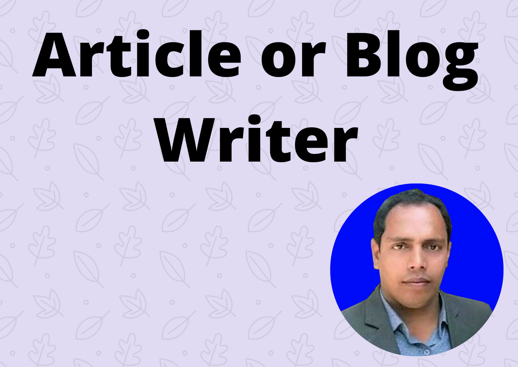 I will write an article or blog on select topics