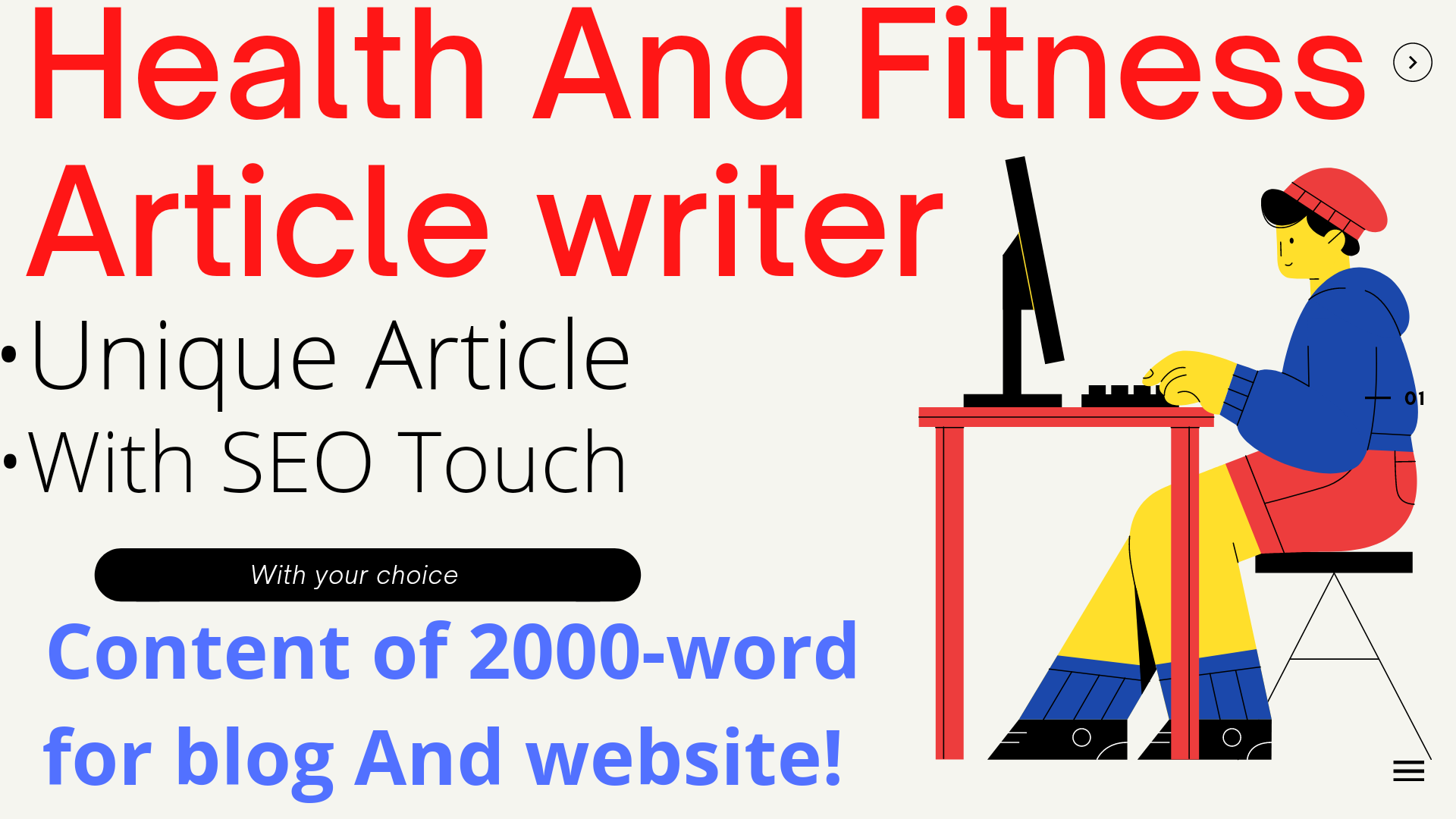 I will research and write articles,  blog posts or content on health and fitness