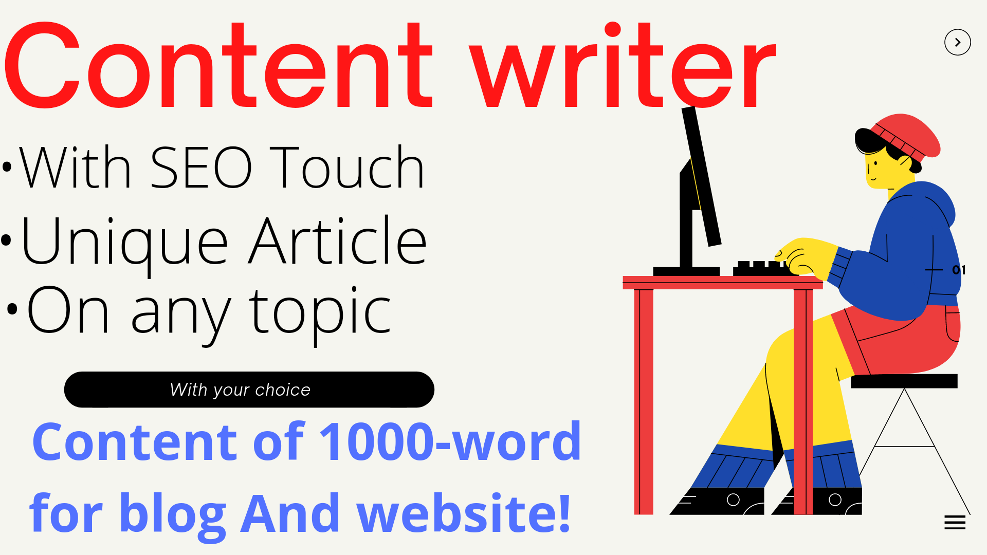 A 1000 words search engine optimisation article writer,  blog writer,  and content writer.