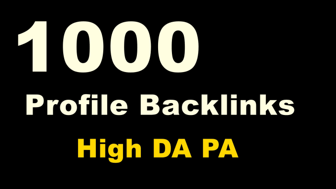 I will do 1000 manually create high-quality profile backlinks from high DA for your website