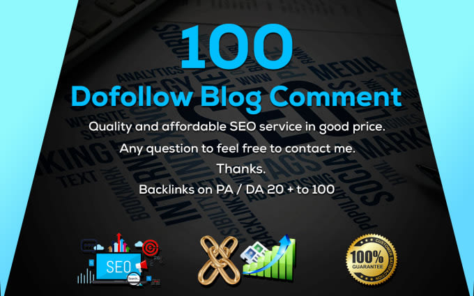 I will do 100 Dofollow Blog Comments backlinks with High DA