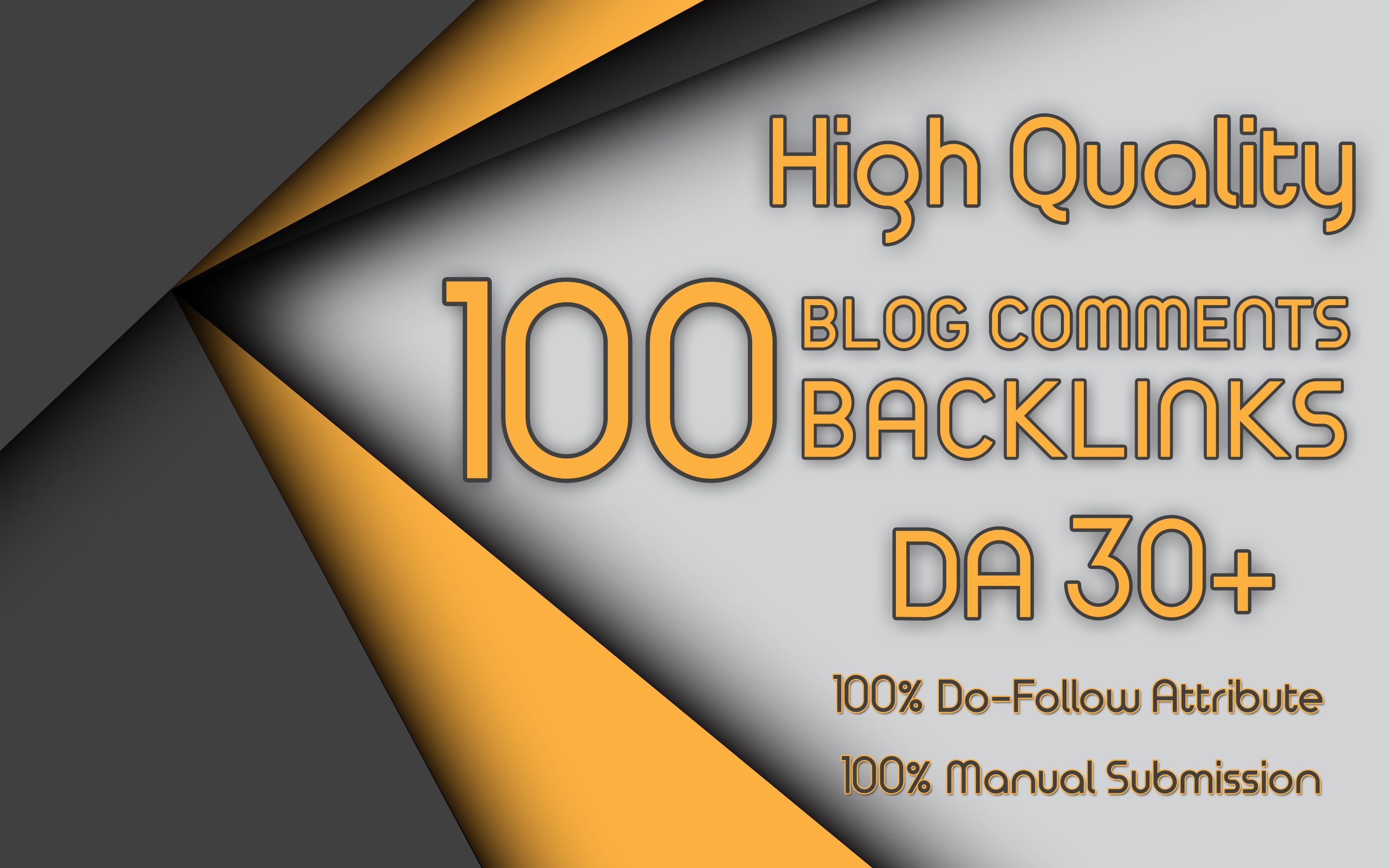 I will do Get 100 High Quality Blog Comments DoFollow Backlinks On DA 30+