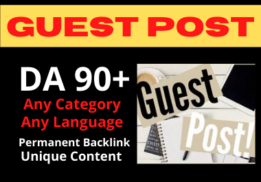 Write and publish 5 guest posts on high authority websites DA 90 plus contextual permanent backlinks