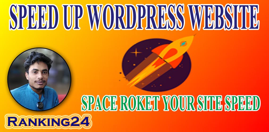 I will do wordpress speed optimization,  speed up wordpress,  increase page speed