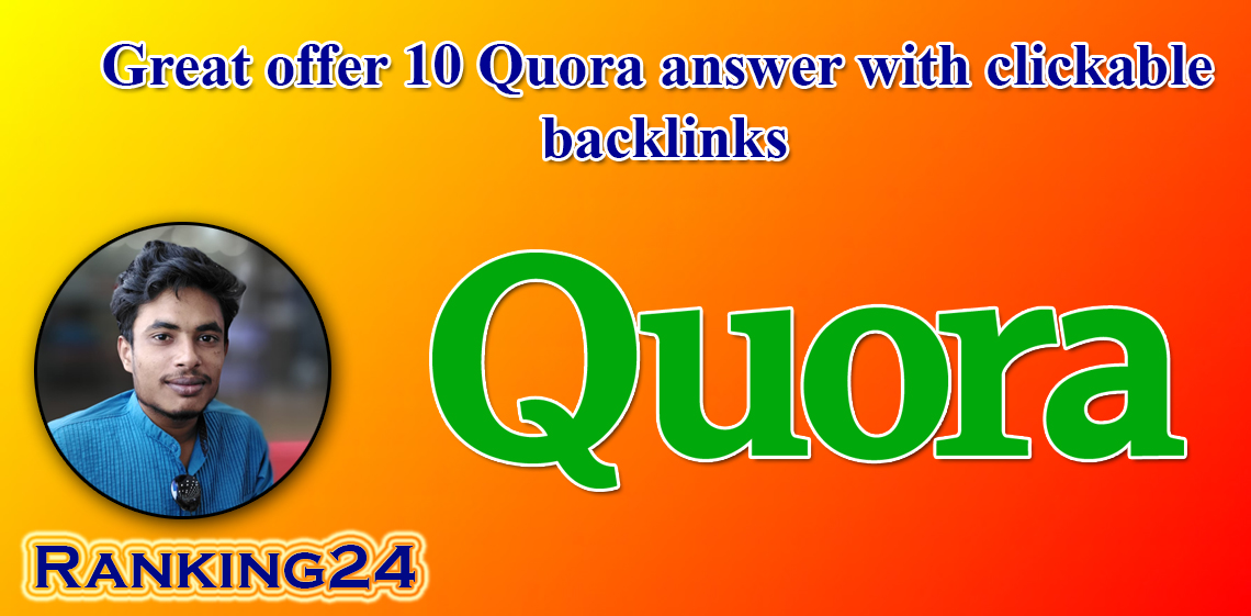 Great offer 10 Quora answer with clickable backlinks