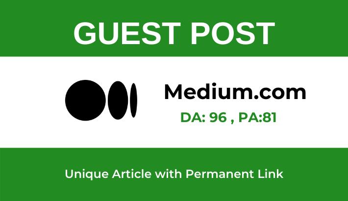 Write and publish Guest Post on Medium. com -DA 96