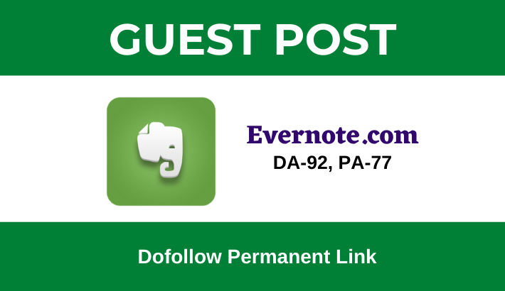 Write & publish Dofollow Guest Post on Evernote. com - DA 92