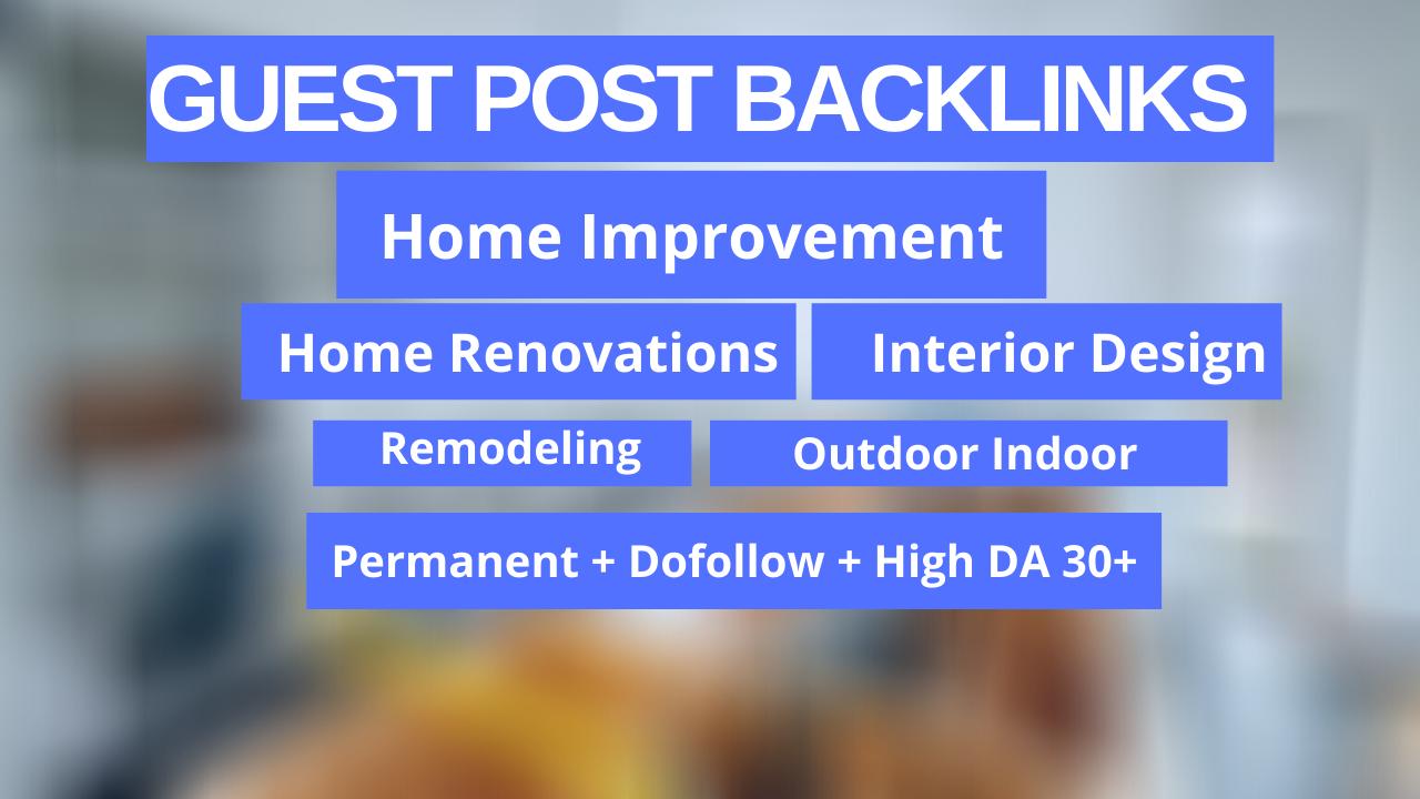 I will do Home Improvement Guest Post in my High DA31 Blog site