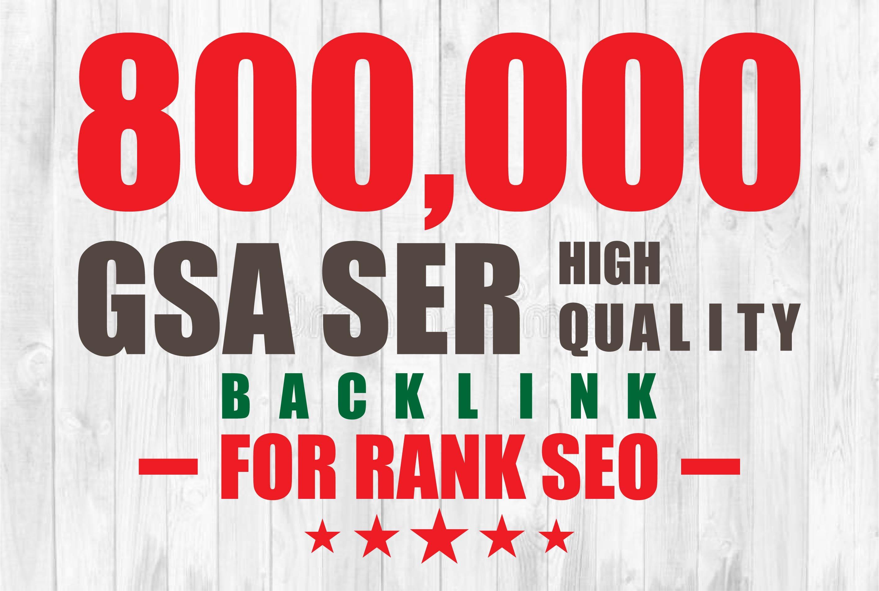 I will create 800k gsa ser verified HQ backlinks for rank your website, youtube etc