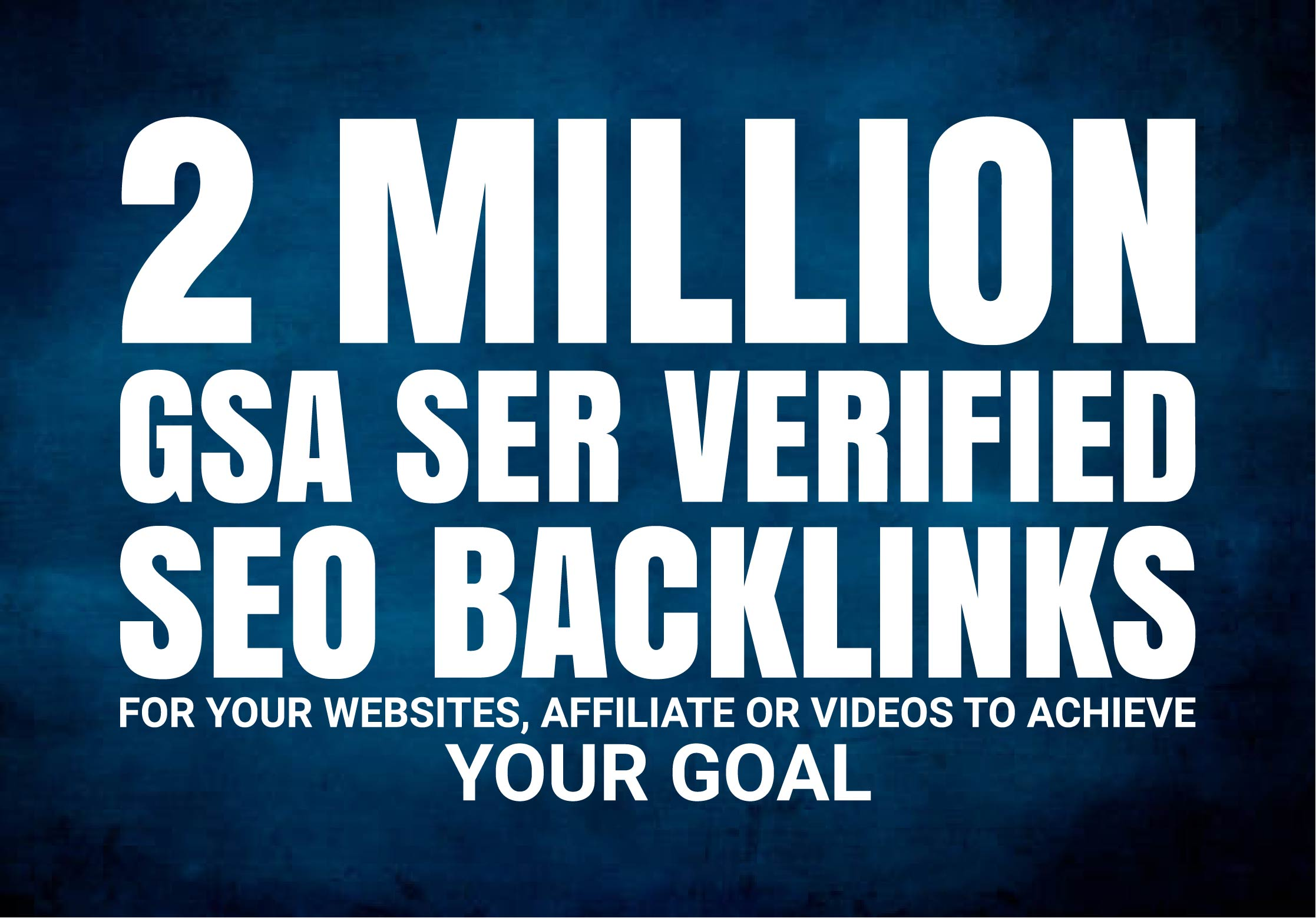 I will provide 2M Gsa Ser Verified Quality Backlinks