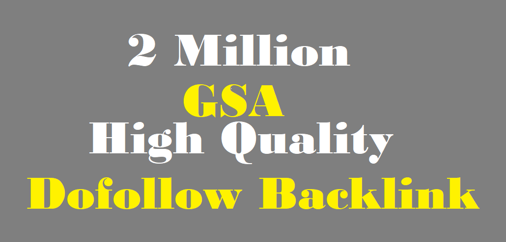 2 million high quality GSA ser Backlinks to help rank on first page of Google
