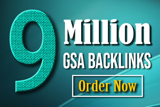 Get Gsa 9 million high quality backlink package