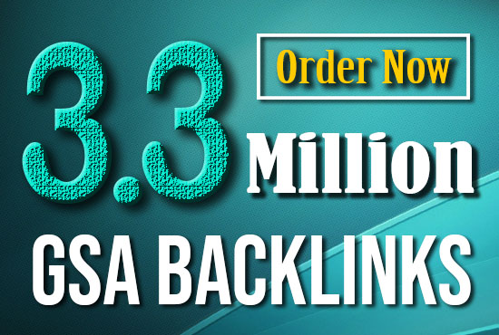 I will creat 3.3 million high quality GSA rank booster backlink