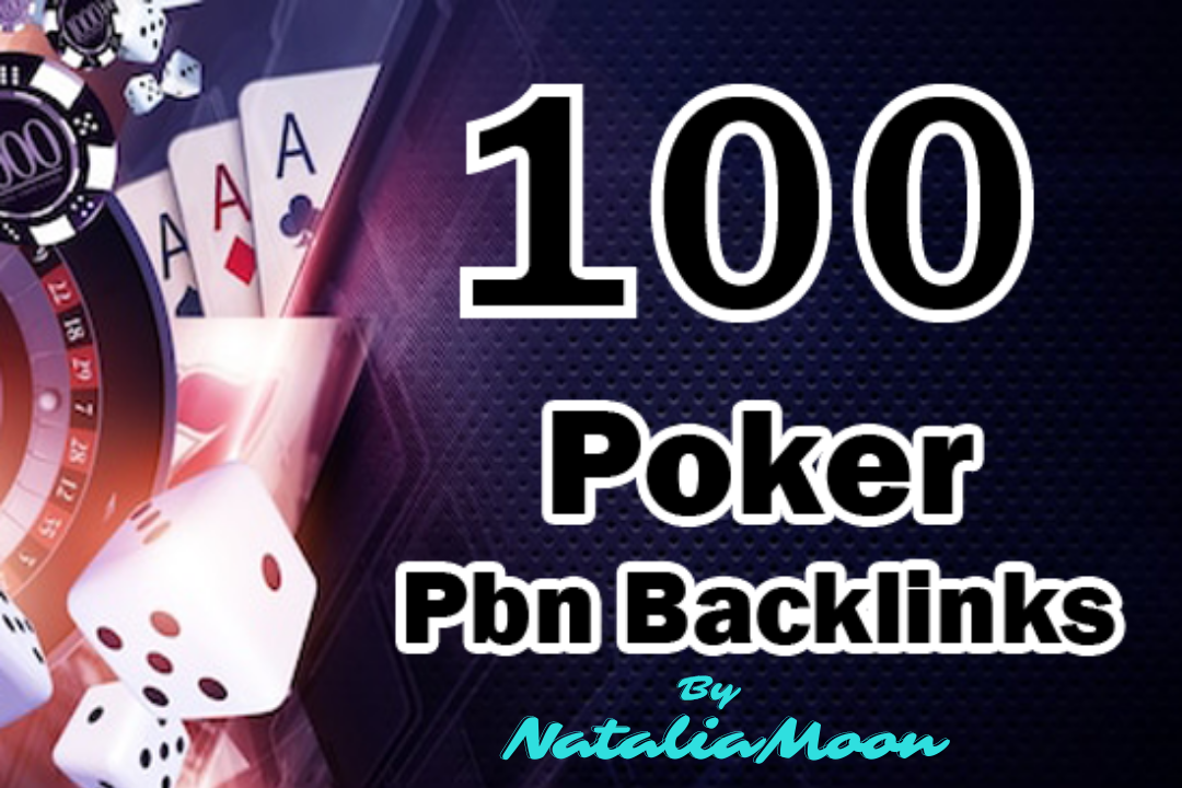 100 PBN Backlinks For Poker,  Casino,  Gambling Site For Boost.