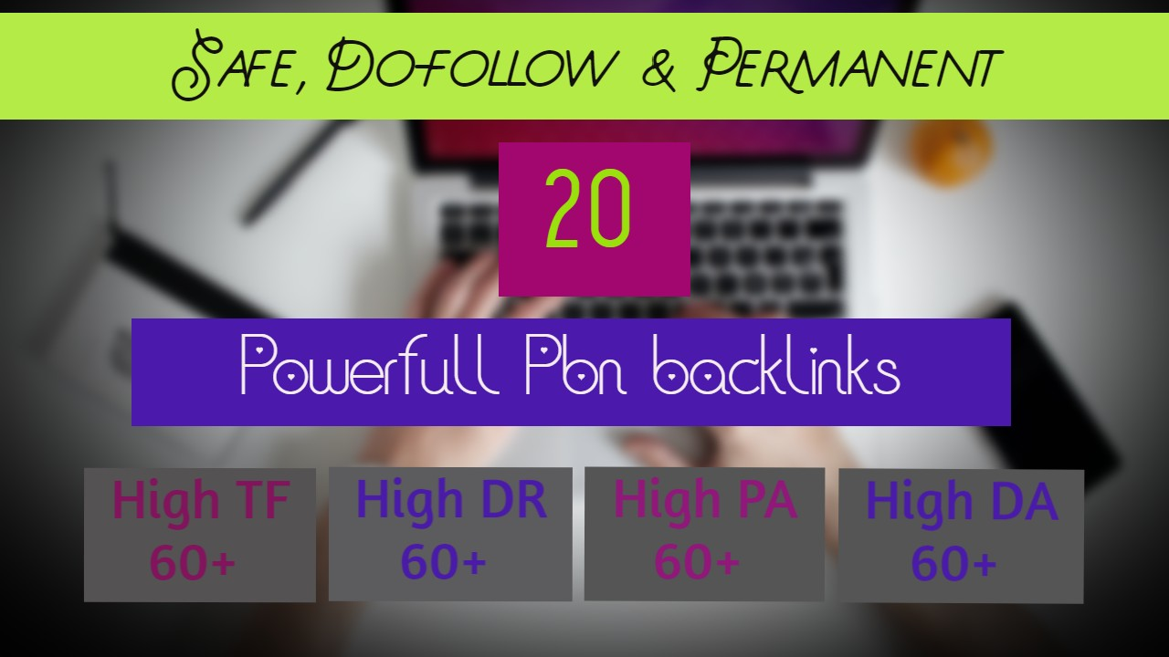 High Powerful 20 Backlinks with Extremly High DA PA TF GET IT NOW