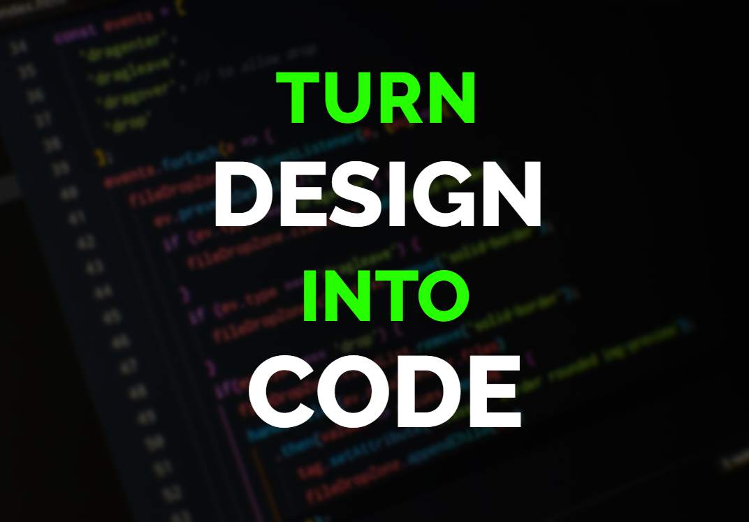 I'll Turn Any Design Into Code With html,  css,  javaScript