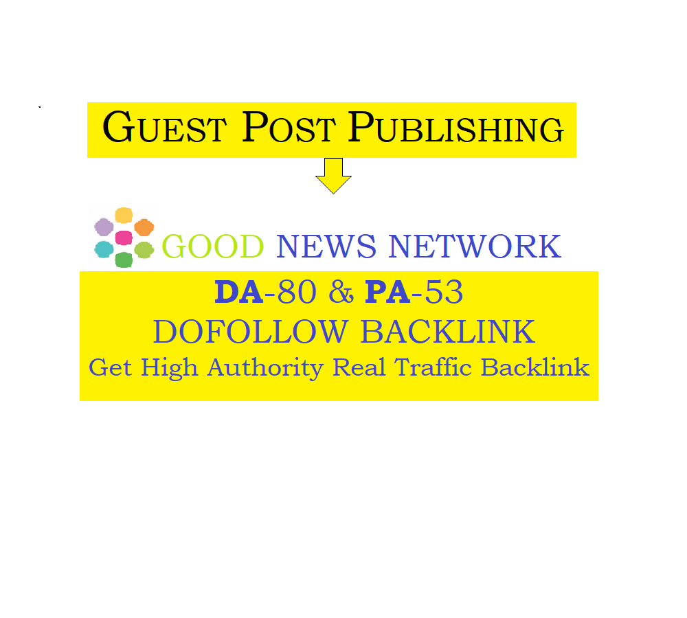 Publishing Guest Post on Goodnewsnetwork. org with high DA -80