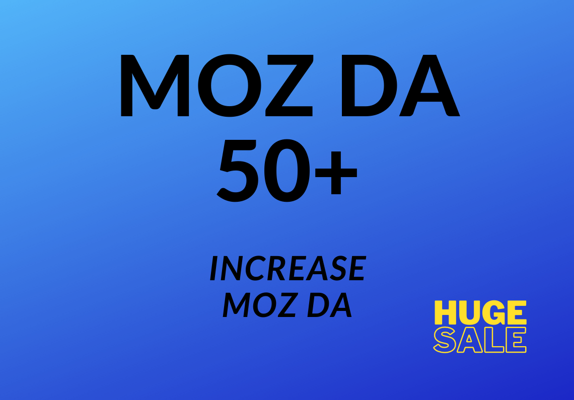 Increase Moz DA to 50+ level from any DA by high quality backlinks