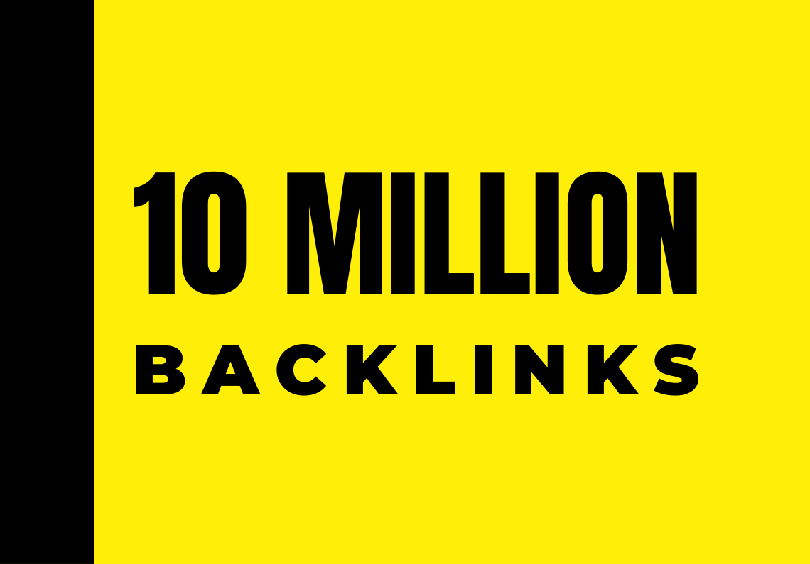 10 million High DA backlinks for websites,  blogs,  videos,  web stores