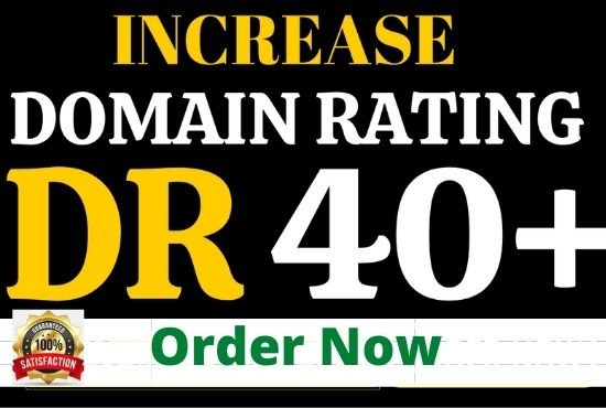 I will increase ahrefs domain rating increase upto dr 40