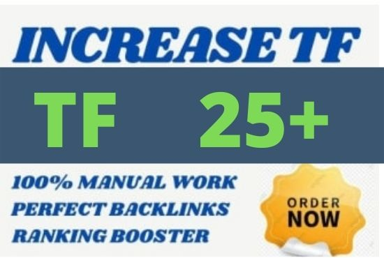 I will give your website a permanent increase trust flow of 25