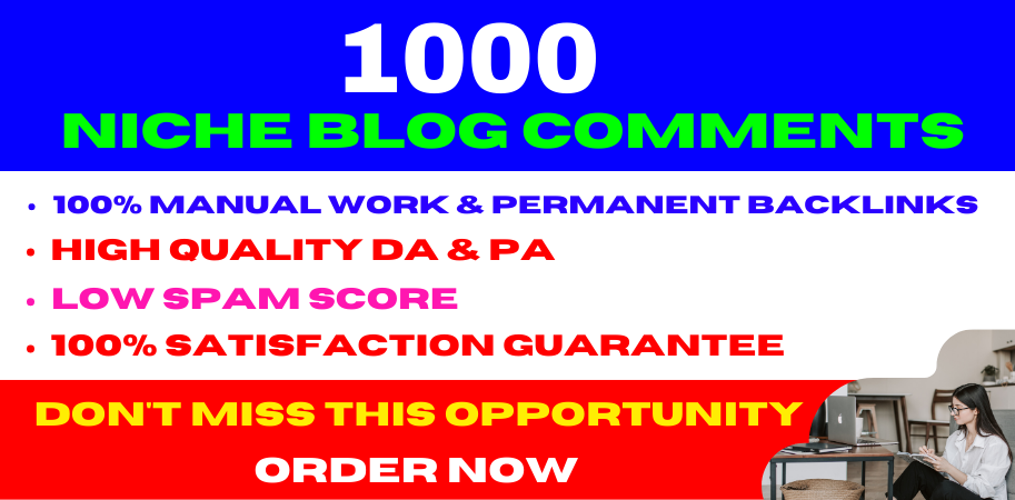 I Will Provide 1000 Top Quality Niche Related Blog Comments High Quality Backlinks
