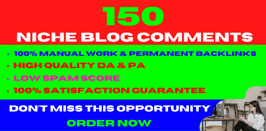 I will do 150 High Quality niche relevant blog comments nofollow backlinks