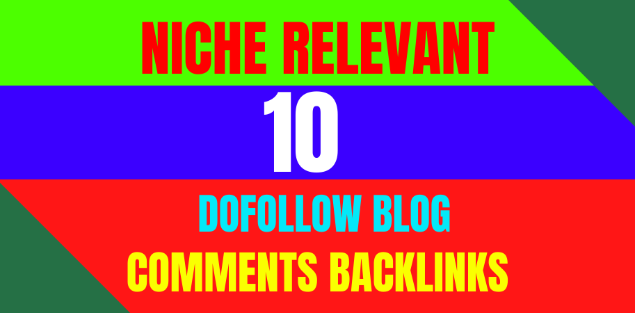 I will provide high quality 10 niche relevant manual dofollow blog comment backlinks
