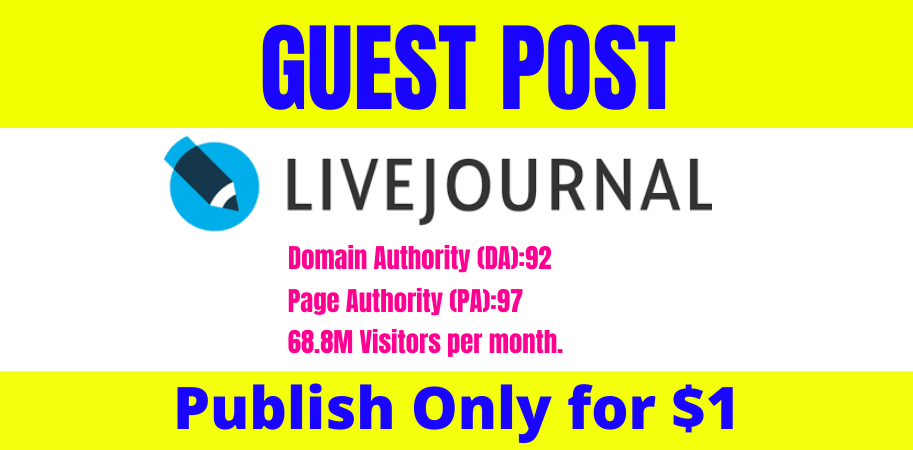 Publish Guest Post on Livejournal High Quality DA92 and permanent backlinks