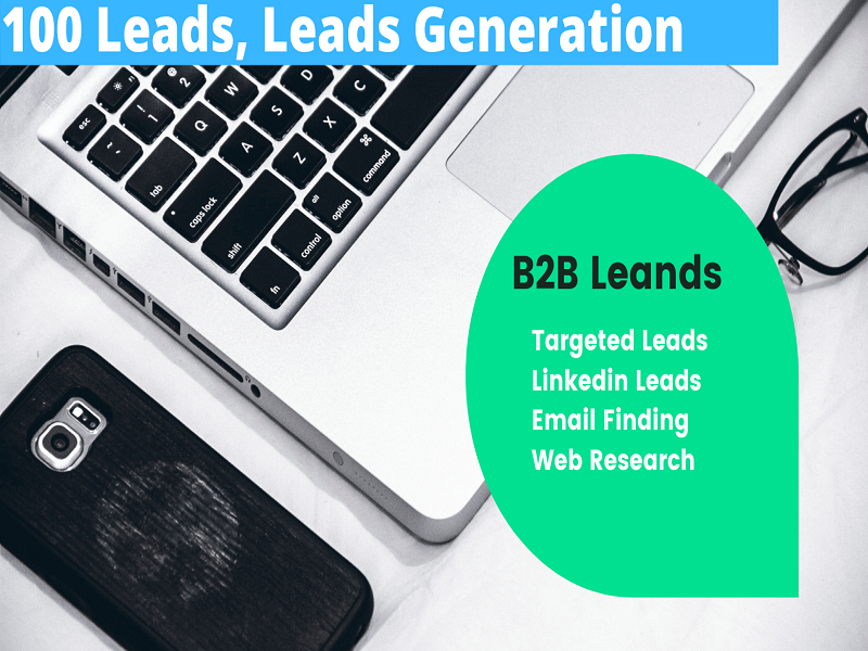 I will Collect 100+ Leads,  Leads Generation for you.