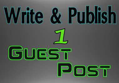 I will write and publish 1 high quality guest post