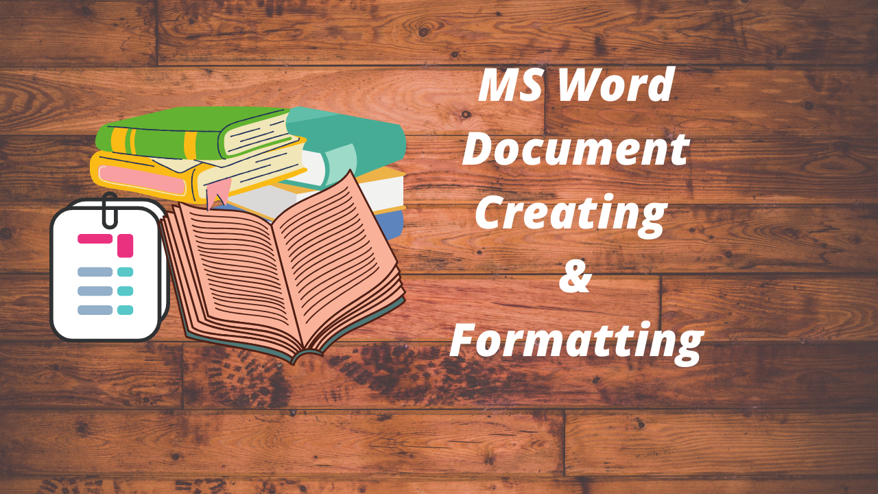 Creating and Formatting MS Word documents