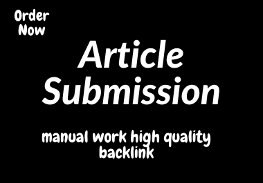 I Will Do 30 Great Manual Article Submission On High DA PA Sites