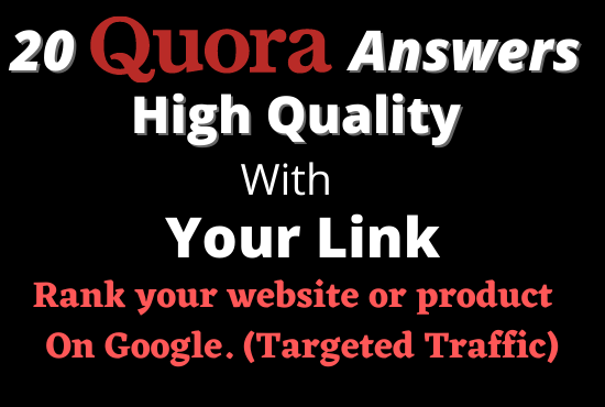 20 Quora answer,  High Quality with Your Link Guaranted Traffic Rank Your Web Site on Google