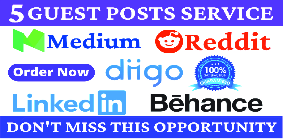 Write and Publish HQ 5 Guest Posts on High DA90 PA80 medium reddit diigo behance Sites