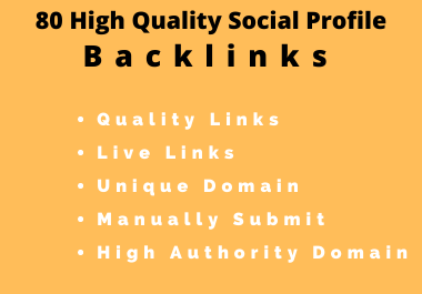 80 Manually Submitted High Authority Social Profile Backlinks