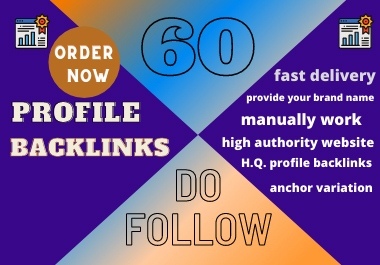 create 60 manual do-follow high DA,  PA profile backlinks