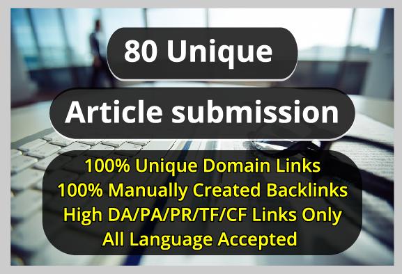 80 Unique Article Submission High DA/PA Backlinks