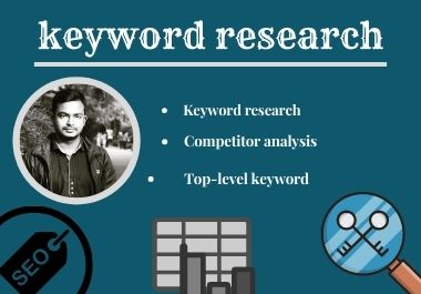 High-quality SEO Keyword research & Competitor analysis