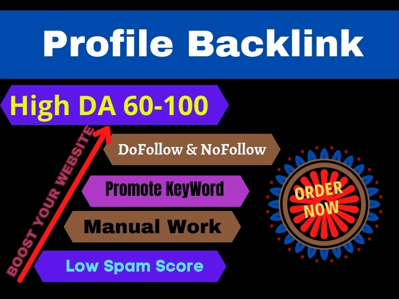 100 High DA 60+ Profile Backlinks Manually Work