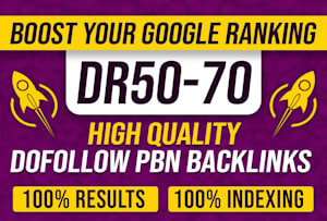 I will create 50 High quality DR 40 to 50+ dofollow PBN links