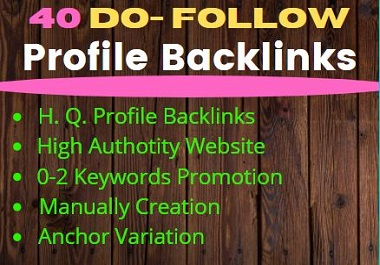 I Will Create 40 High Quality Profile Backlinks